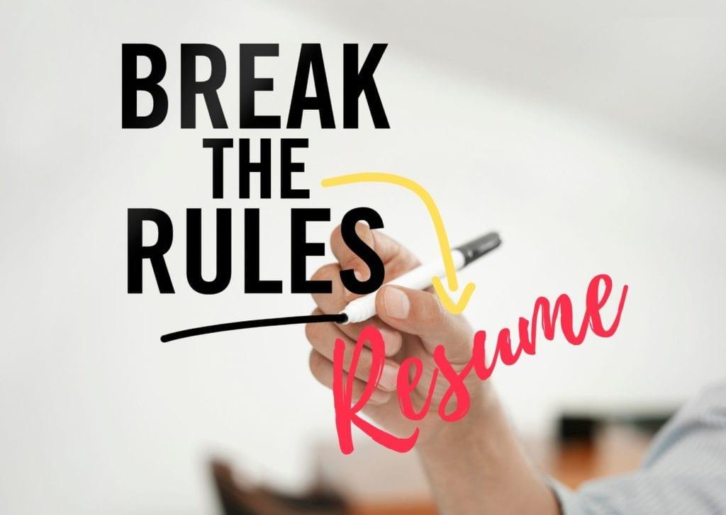 5 Resume Rules You Can Break